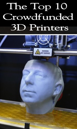 top kickstarter 3d printer campaigns
